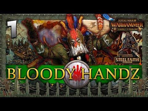 DA GREAT GREEN PROPHET IZ ERE! Total War: Warhammer - Bloody Handz - Steel Faith Mod Campaign #1