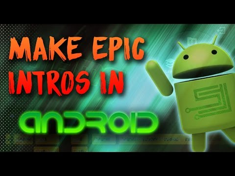 Make epic 3d intros in android in 10 mins
