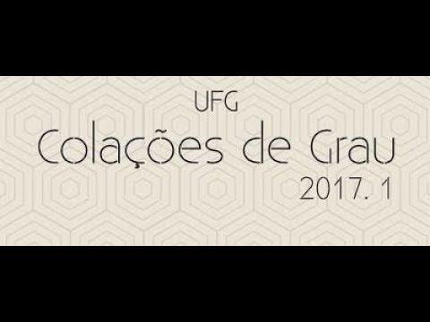Colação de Grau 2017/1 - Parte 1 - EMAC, FAV, FEFD, FL - 25/08/2017