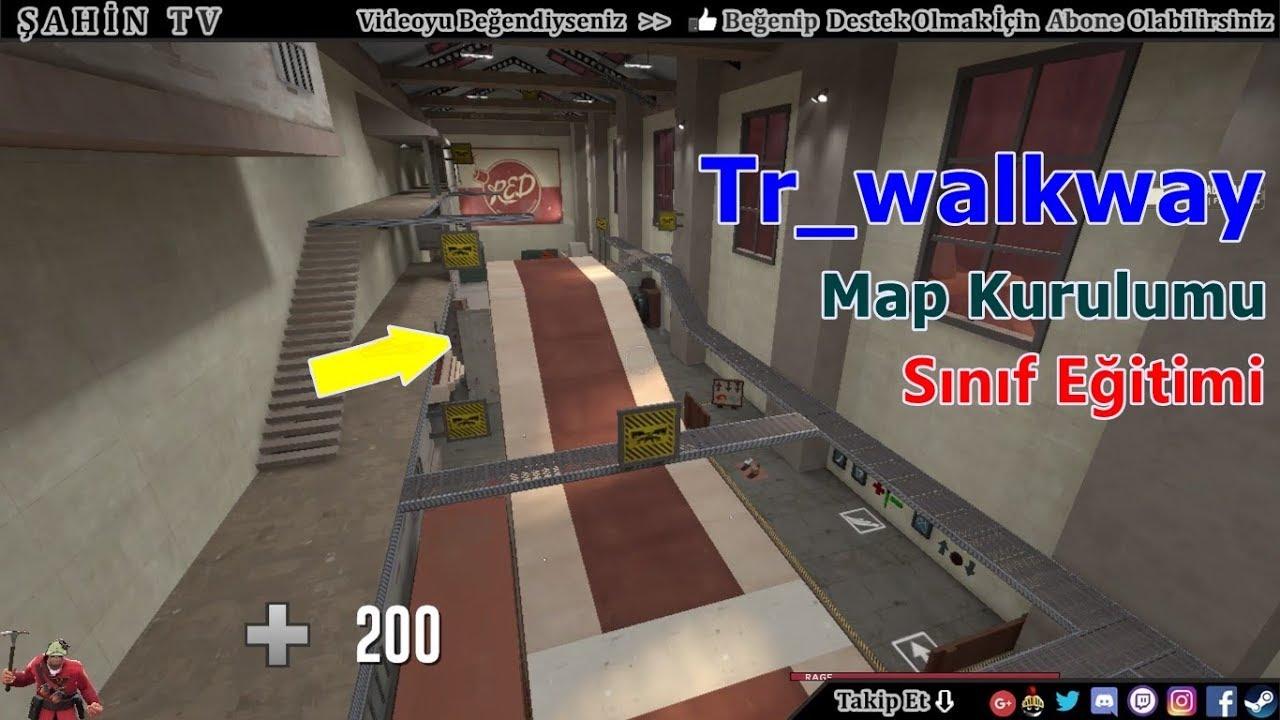 Team Fortress 2 Tr_walkway Map İndirme/Kurma ve Sınıf Eğitimleri/taktikleri