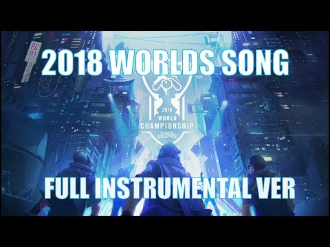 Worlds 2018 RISE - Full Instrumental Version - League of Legends  (1 hour)