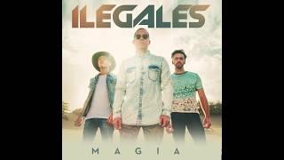 Ilegales- Magia [Official Audio]