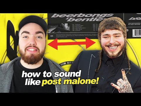 HOW TO SOUND LIKE POST MALONE