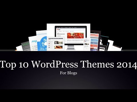 Top 10 Best WordPress Themes For Blogs 2014