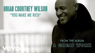 Watch Brian Courtney Wilson You Make Me Rich video