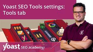 How to configure the Yoast SEO Tools settings: Tools tab | Yoast SEO for WordPress