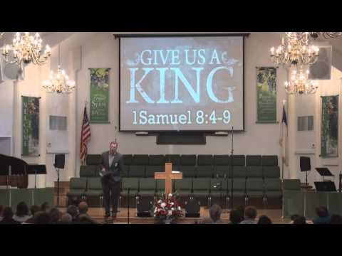 February 7, 2016 Morning Sermon - Give Us A King Part 1