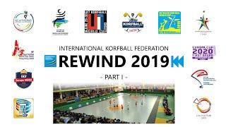 IKF Rewind 2019 (Part I) - International Korfball Federation