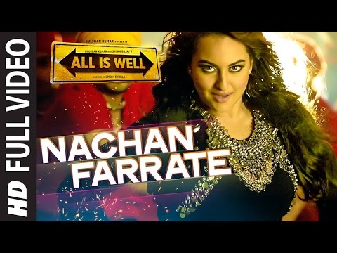 Nachan Farrate FULL VIDEO | Sonakshi Sinha | All Is Well | Meet Bros | Kanika Kapoor