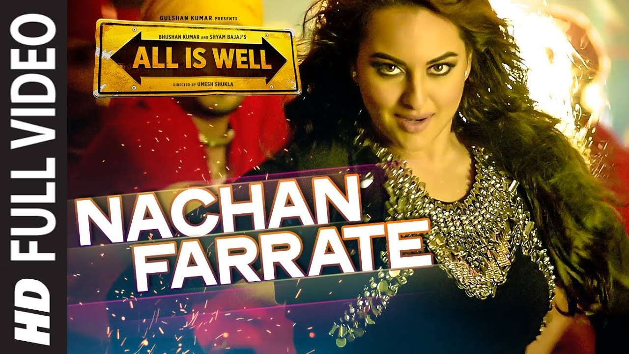 Download Nachan Farrate FULL VIDEO | Sonakshi Sinha | All Is Well | Meet Bros | Kanika Kapoor