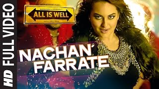 Nachan Farrate FULL VIDEO , Sonakshi Sinha , All Is Well , Meet Bros , Kanika Kapoor