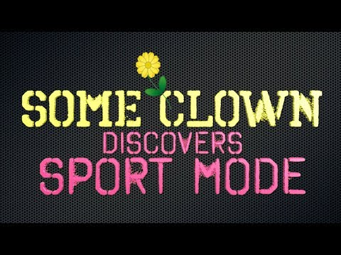 """Some Clown Discovers """"Sport Mode"""""""