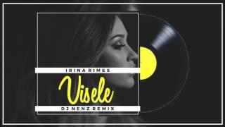 Irina Rimes Visele DJ NenZ Remix