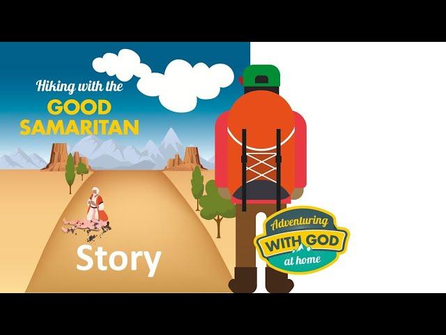 ADVENTURES WITH GOD-The Good Samaritan