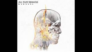 Download Mp3 All That Remains - Madness   Full Album 2017
