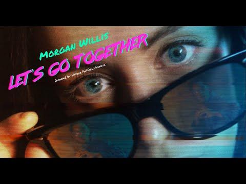 MORGAN WILLIS - Let's Go Together (Official Video)