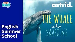SUMMER SCHOOL - The Whale Who Saved Me - Chương trình tiếng anh mùa hè cùng POPS Kids