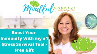 Boost Your Immunity With my #1 Stress Survival Tool - Free Gift