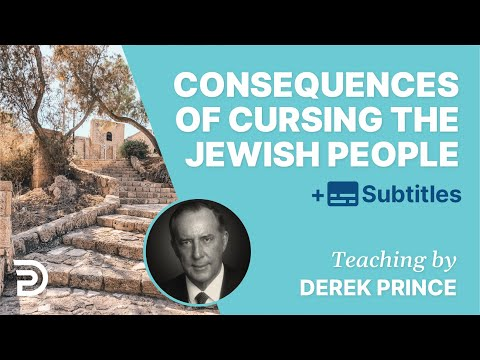 This Is What Happens If You Curse The Jewish People | Derek Prince