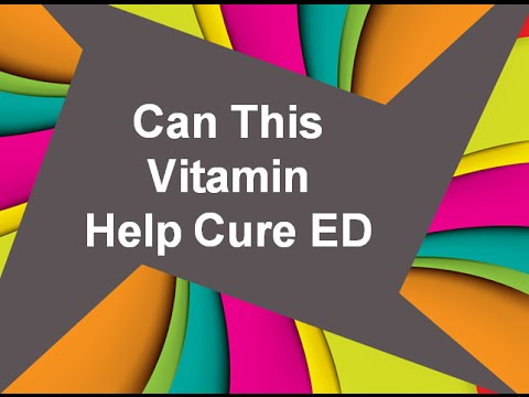 Can This Vitamin Help Cure Erectile Dysfunction