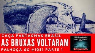 As Bruxas Voltaram - Caça Fantasmas Brasil #1081 Parte 1
