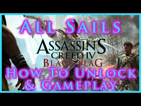 AC IV BLACK FLAG | ALL SAILS | HOW TO UNLOCK & GAMEPLAY | DL