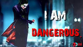I Am Dangerous - Joker Whatsapp Status / Joker / 60 Second