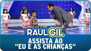 Programa Raul Gil (03/05/15) - Raul gil se diverte no Eu e As Crianças