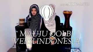 MAUJU QOLBI VERSI INDONESIA - LAGU SEDIH