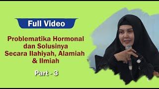Problematika Hormonal & Solusinya (part 3)   Dr Meity Elvina #serialhormon