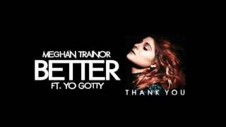 Meghan Trainor - Better ft. Yo Gotty lyrics Mp3