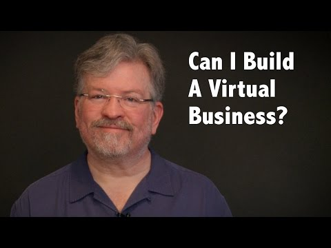 How To Build A Virtual Business