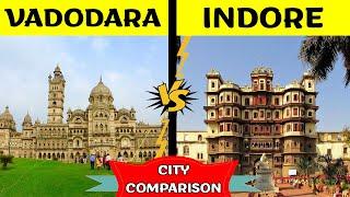 Vadodara VS Indore | City Comparison | Gujarat Vs Madhya Pradesh | [Placify 2020]