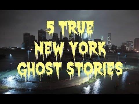 5 TRUE New York Ghost Stories
