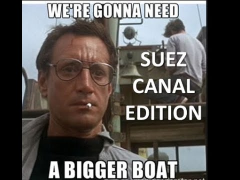 What's Going on In The Suez?  WE'RE GOING TO NEED A BIGGER BOAT EDITION - April 26, 2021