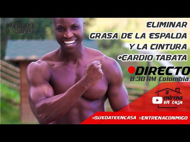 #QuedateEncasa ELIMINAR GRASA DE LA ESPALDA Y LA CINTURA  #EntrenaConmigo - Fausto Murillo