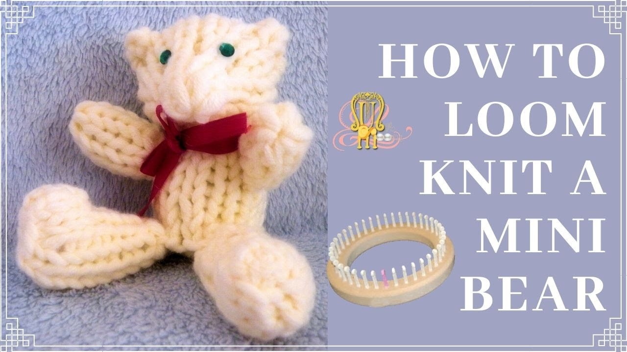 How to Loom Knit a Mini Teddy Bear - YouTube