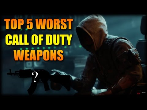 Top 5 WORST Call of Duty Weapons EVER