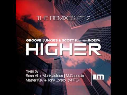 Groove Junkies & Scott K. feat. Indeya - Higher (Sean Ali & Munk Julius Deep Soul Syndicate Mix)