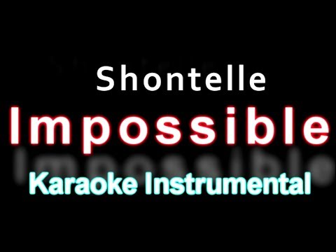 Shontelle Impossible - Hq Karaoke Instrumental (with Lyrics)