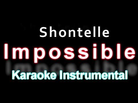 Shontelle Impossible  Hq Karaoke Instrumental with Lyrics