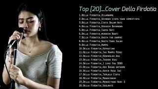 Download lagu 🎵 Top Lagu cover Della Firdatia  Terbaru 2020 Hits Pilihan Terbaik Enak buat nyantai+istirahat