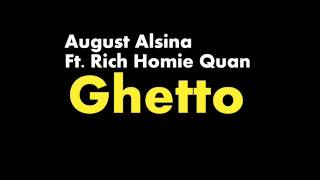 August Alsina - Ghetto Ft. Rich Homie Quan