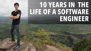 10 Years in the Life of a Software Engineer #10yearchallenge