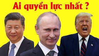 Ai là người quyền lực nhất : Tập Cận Bình - Putin - Trump  ?