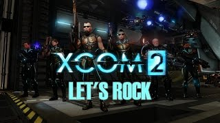 XCOM2 - Let's Rock