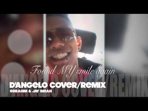 Found My Smile Again - Ebrahim & Jay Brian (D'Angelo cover/remix)