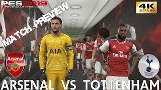 PES 2019 (PC) Arsenal vs Tottenham | PREMIER LEAGUE MATCH PREVIEW | 01/09/2019 | 4K 60FPS