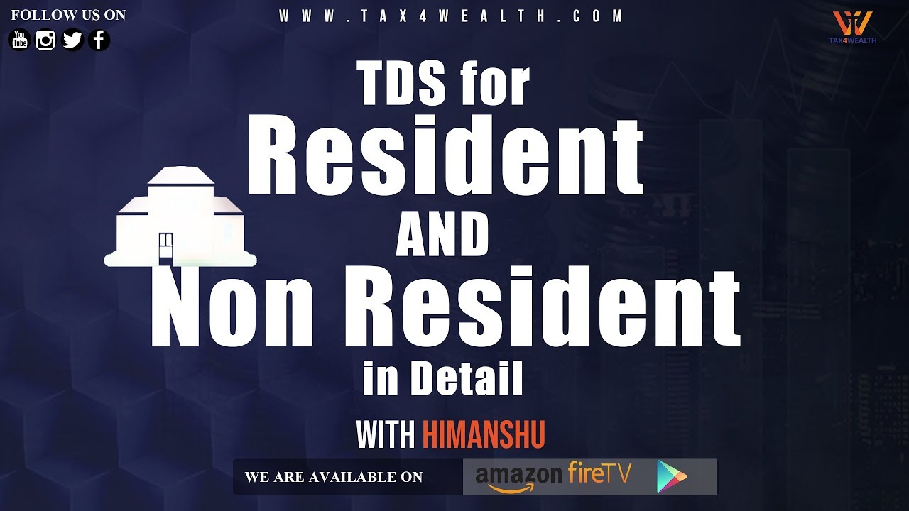 TDS : TDS for Resident and Non Resident in Detail