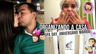 ORGANIZANDO A CASA, SPA DAY, ANIVERSÁRIO MARIDO ♥ - Bruna Paula